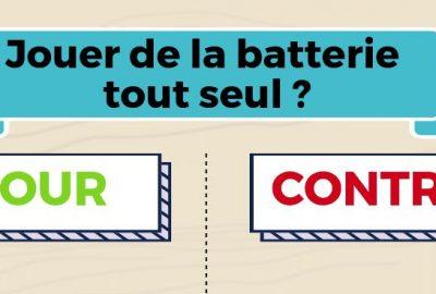 Jouer de la batterie tout seul - POUR ou CONTRE - Batteur Extrême