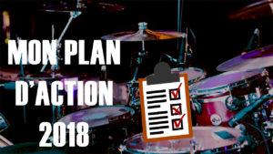 Mon PLAN d'ACTION 2018 à la batterie - Batteur Extrême