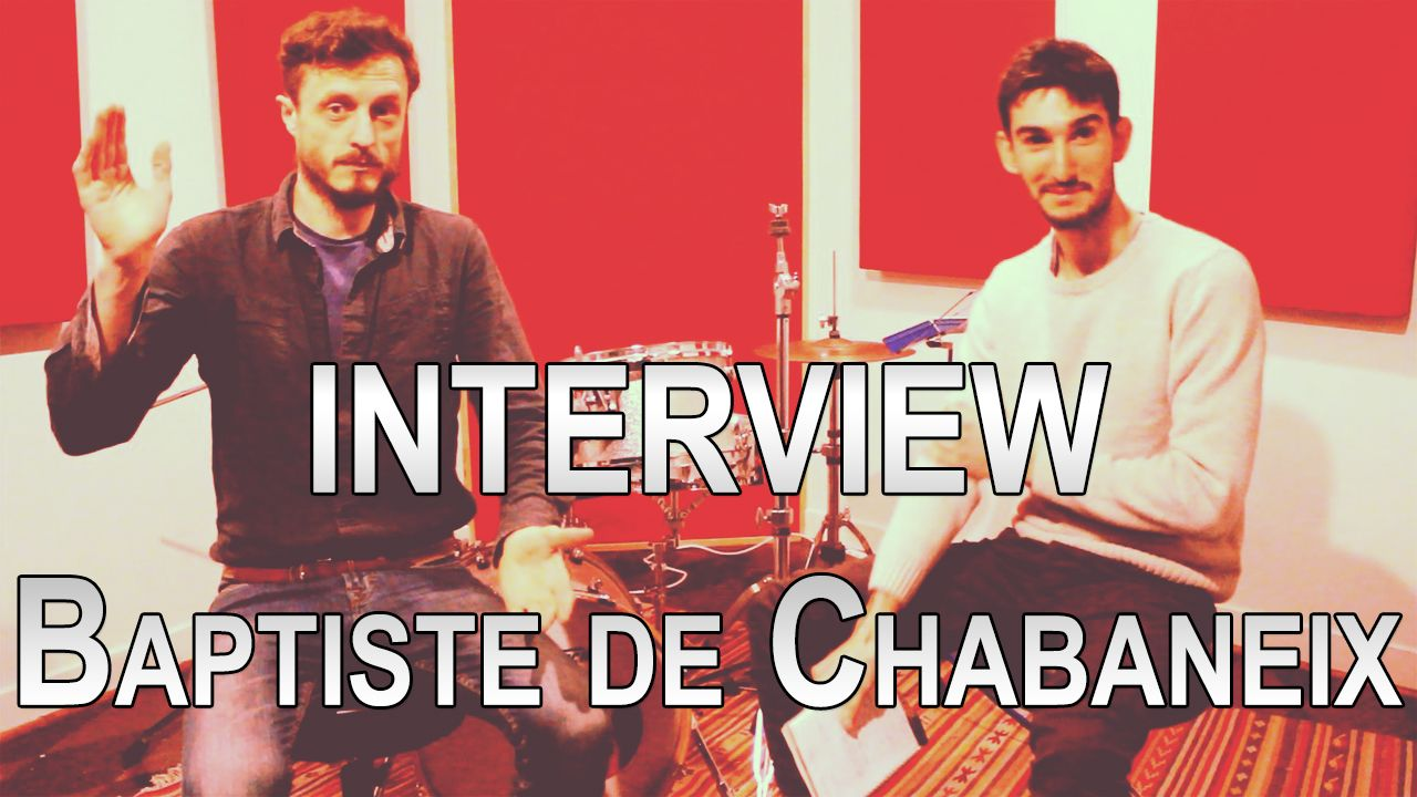 Interview Baptiste de Chabaneix