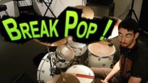 break pop - batteur extrême
