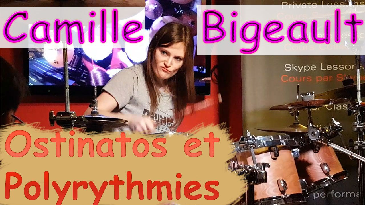 camille bigeault master series drumming lab ostinatos et polyrytmies