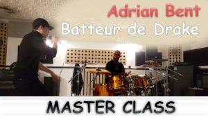 master class Adrian Bent batteur de Drake