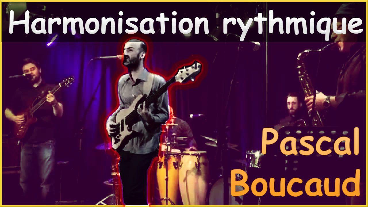 pascal boucaud master class harmonisation rythmique