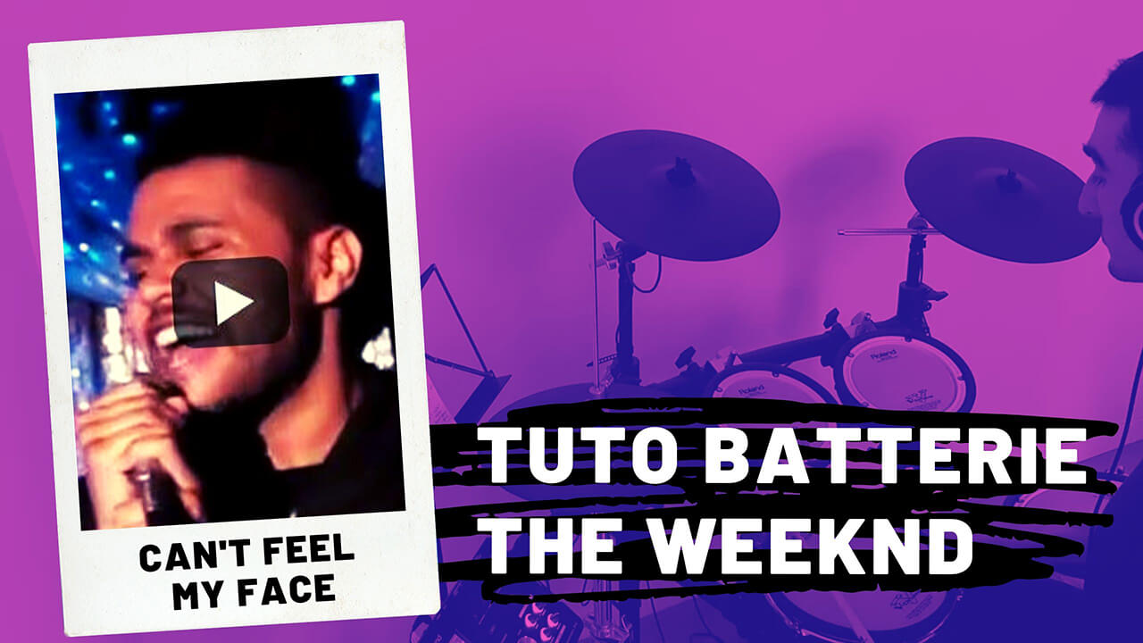 [Tuto batterie] The Weeknd - Can't feel my face